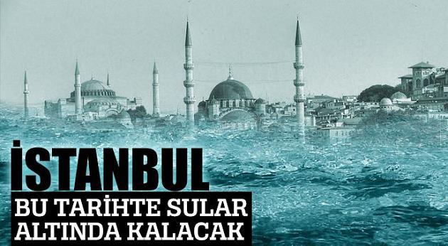 istanbul-Sular-Altinda-Kalacak
